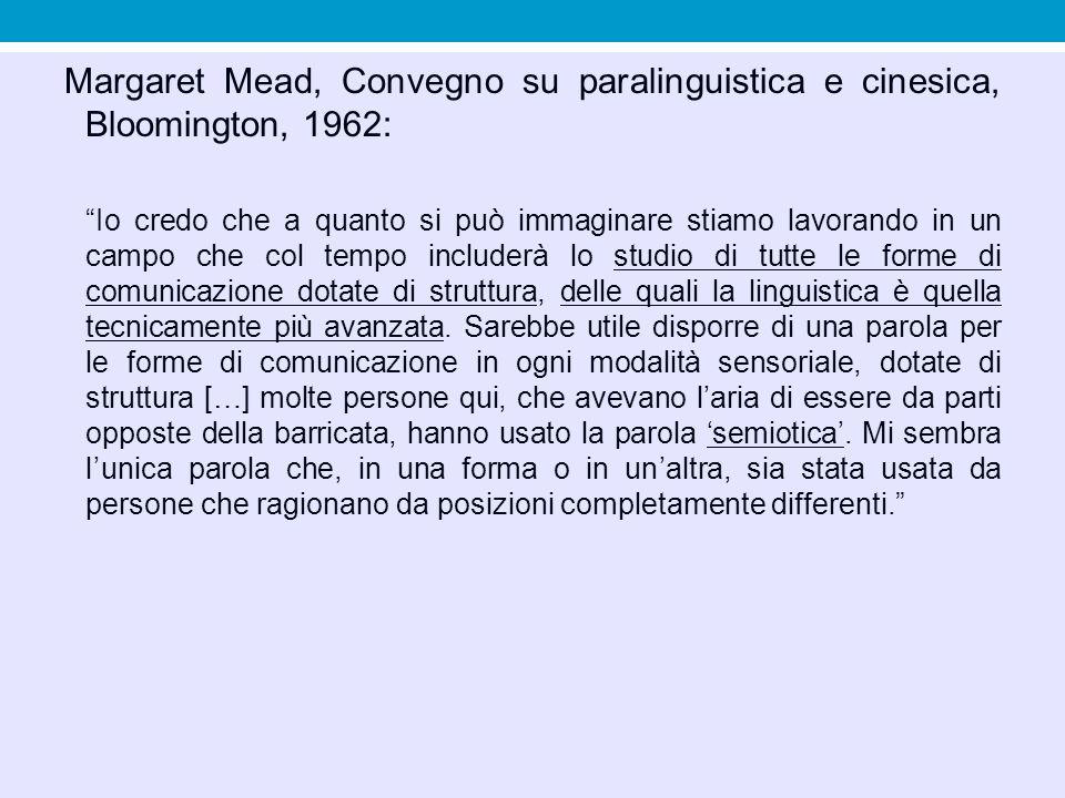 """Margaret Mead, Convegno su paralinguistica e cinesica, Bloomington, 1962: """"Io credo che a quanto si può immaginare stiamo lavorando in un campo che co"""