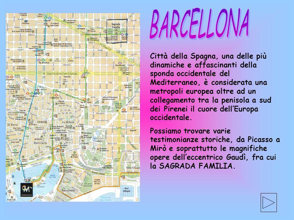 Città della Spagna, una delle più dinamiche e affascinanti della sponda occidentale del Mediterraneo, è considerata una metropoli europea oltre ad un