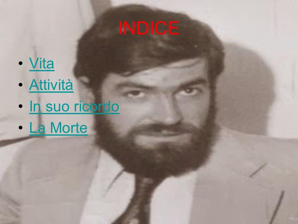 Vita Frequentò la facoltà di economia e commercio all Università di Messina dove conobbe Mimma Barbaro, sua futura moglie.