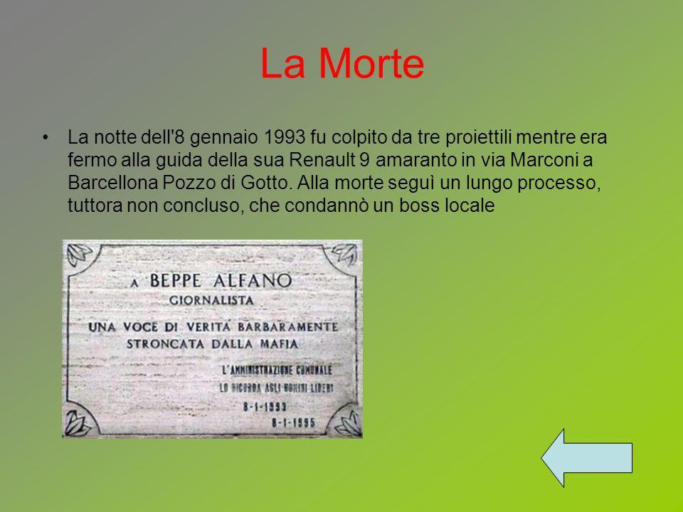 La Morte La notte dell 8 gennaio 1993 fu colpito da tre proiettili mentre era fermo alla guida della sua Renault 9 amaranto in via Marconi a Barcellona Pozzo di Gotto.
