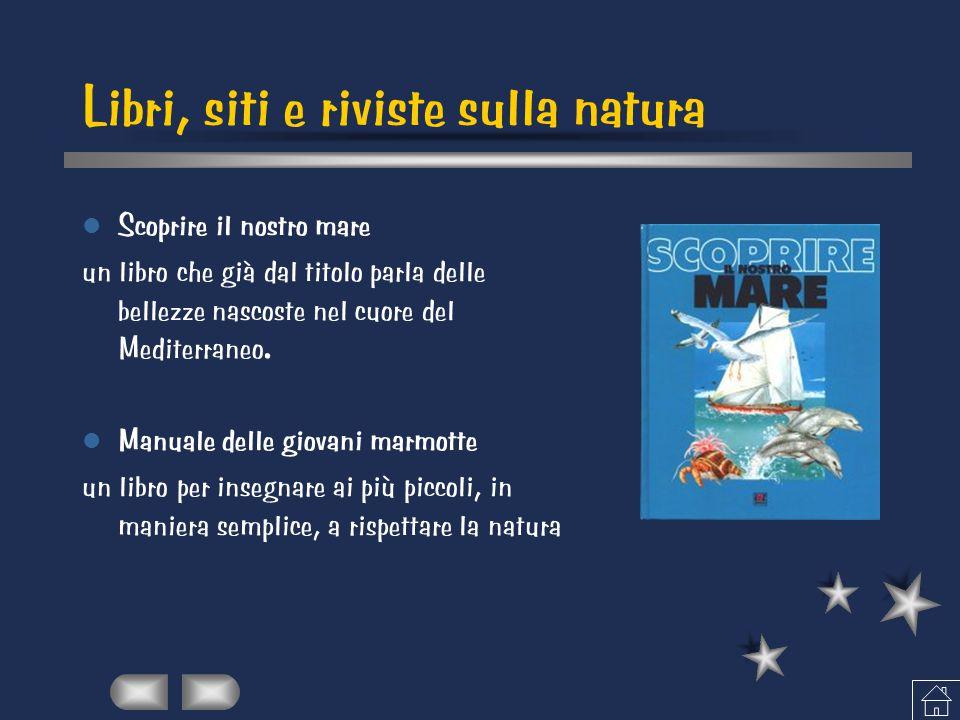Libri, siti e riviste sulla natura Scoprire il nostro mare un libro che già dal titolo parla delle bellezze nascoste nel cuore del Mediterraneo.