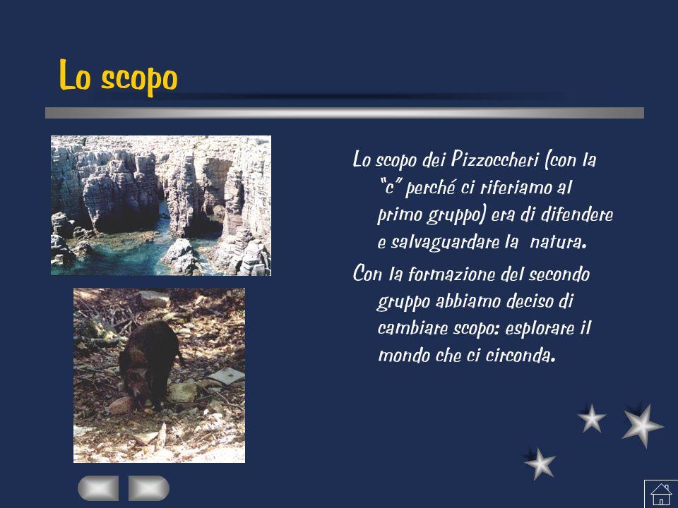 """Lo scopo Lo scopo dei Pizzoccheri (con la """"c"""" perché ci riferiamo al primo gruppo) era di difendere e salvaguardare la natura. Con la formazione del s"""