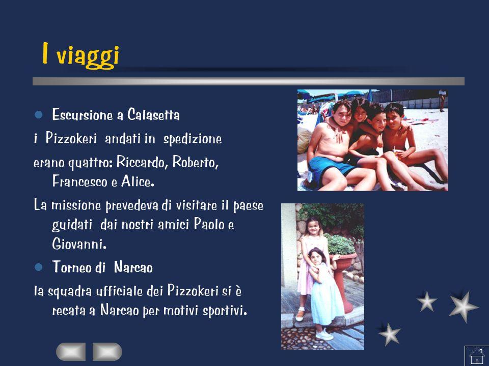 I viaggi Escursione a Calasetta i Pizzokeri andati in spedizione erano quattro: Riccardo, Roberto, Francesco e Alice. La missione prevedeva di visitar