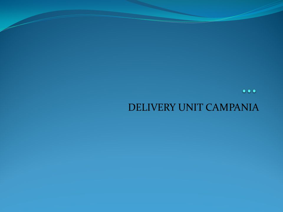 DELIVERY UNIT CAMPANIA
