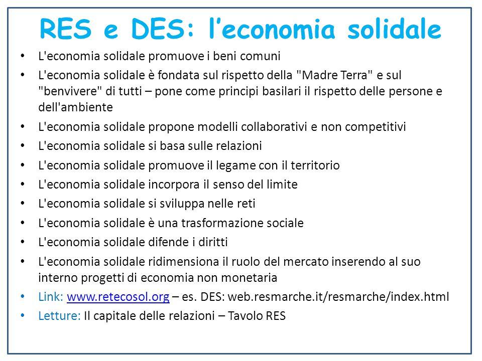 L'economia solidale promuove i beni comuni L'economia solidale è fondata sul rispetto della