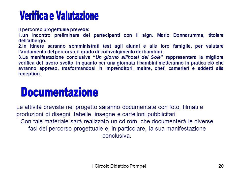 I Circolo Didattico Pompei20 Il percorso progettuale prevede: 1.un incontro preliminare dei partecipanti con il sign. Mario Donnarumma, titolare dell'