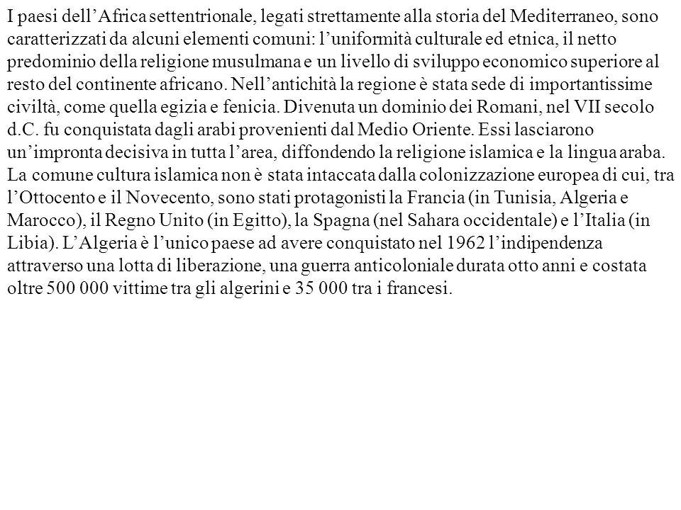 I paesi dell'Africa settentrionale, legati strettamente alla storia del Mediterraneo, sono caratterizzati da alcuni elementi comuni: l'uniformità cult