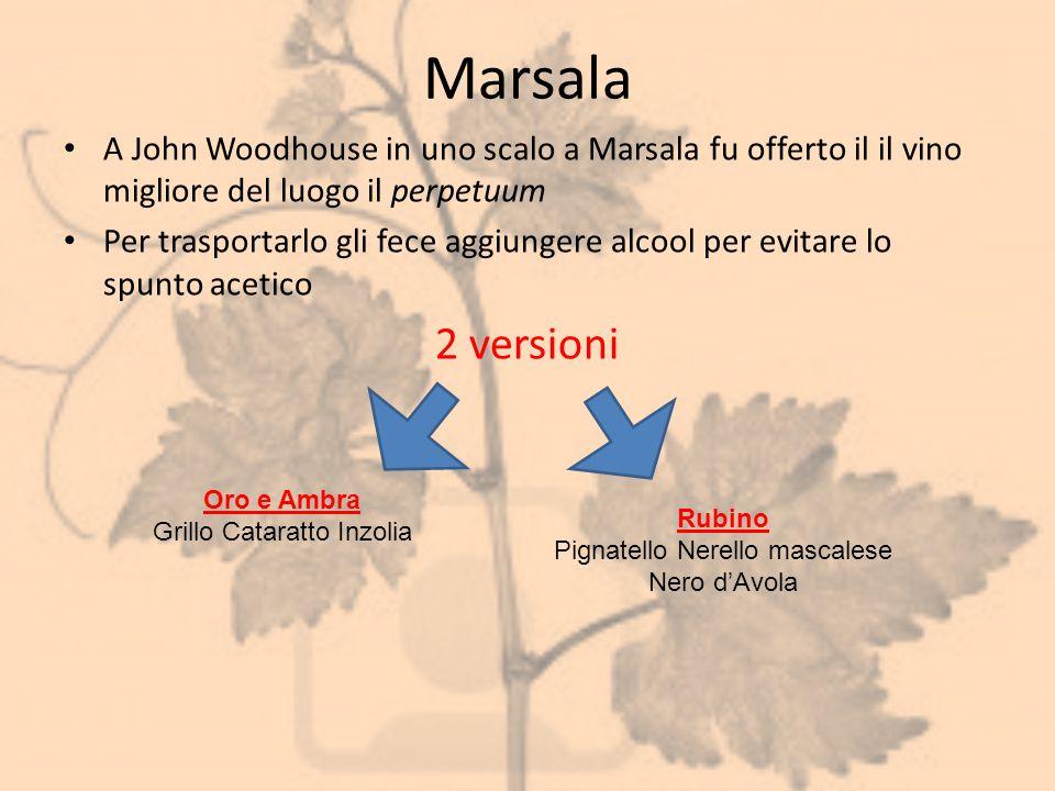 Marsala A John Woodhouse in uno scalo a Marsala fu offerto il il vino migliore del luogo il perpetuum Per trasportarlo gli fece aggiungere alcool per