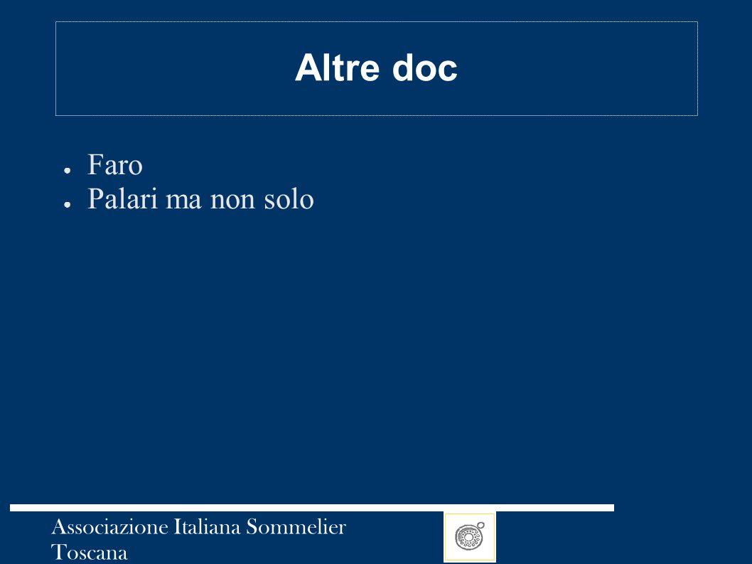 Associazione Italiana Sommelier Toscana Altre doc ● Faro ● Palari ma non solo