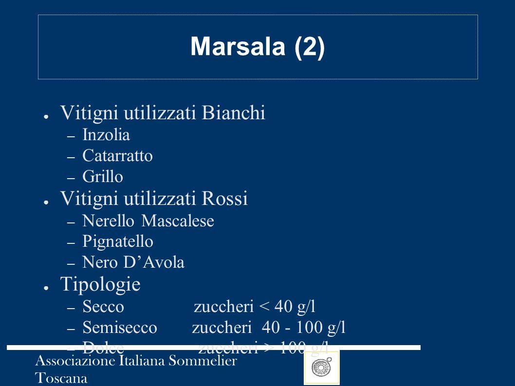 Associazione Italiana Sommelier Toscana Marsala (2) ● Vitigni utilizzati Bianchi – Inzolia – Catarratto – Grillo ● Vitigni utilizzati Rossi – Nerello