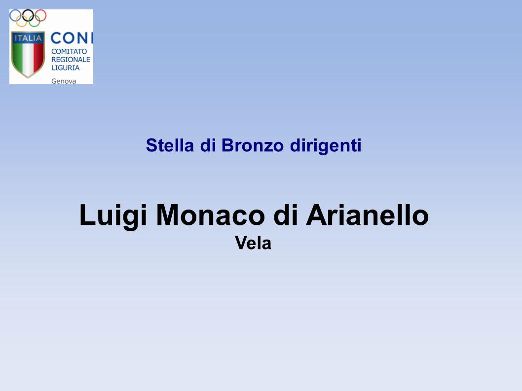 Stella di Bronzo dirigenti Luigi Monaco di Arianello Vela