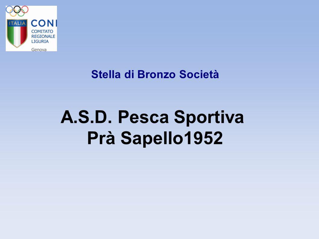 Stella di Bronzo Società A.S.D. Pesca Sportiva Prà Sapello1952