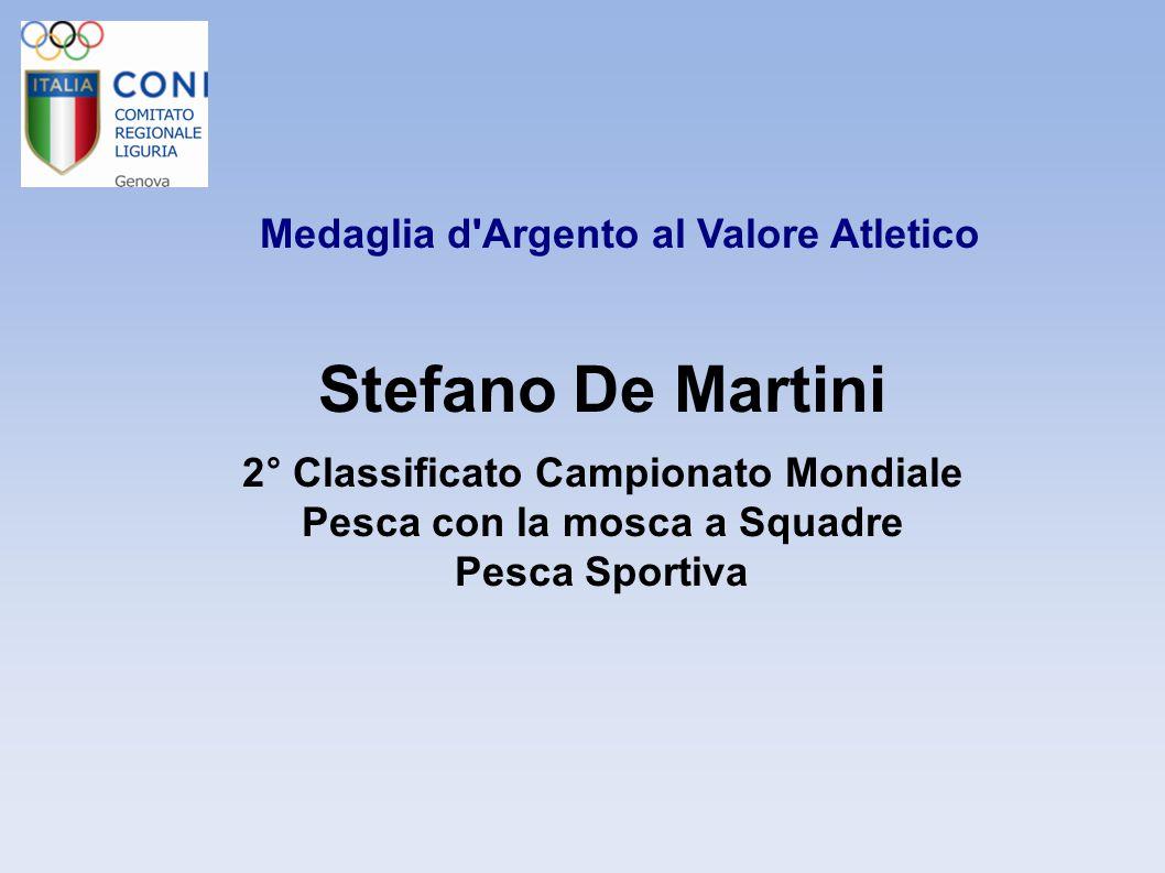 Medaglia d'Argento al Valore Atletico Stefano De Martini 2° Classificato Campionato Mondiale Pesca con la mosca a Squadre Pesca Sportiva