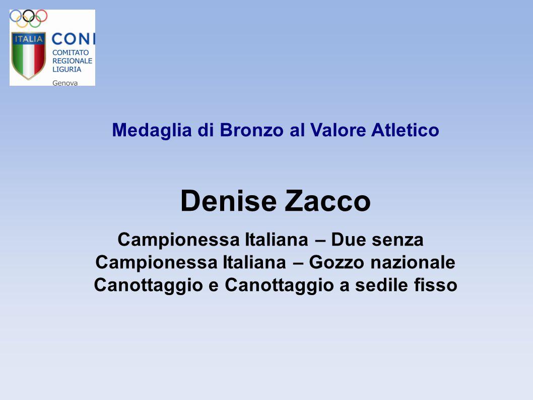 Medaglia di Bronzo al Valore Atletico Denise Zacco Campionessa Italiana – Due senza Campionessa Italiana – Gozzo nazionale Canottaggio e Canottaggio a