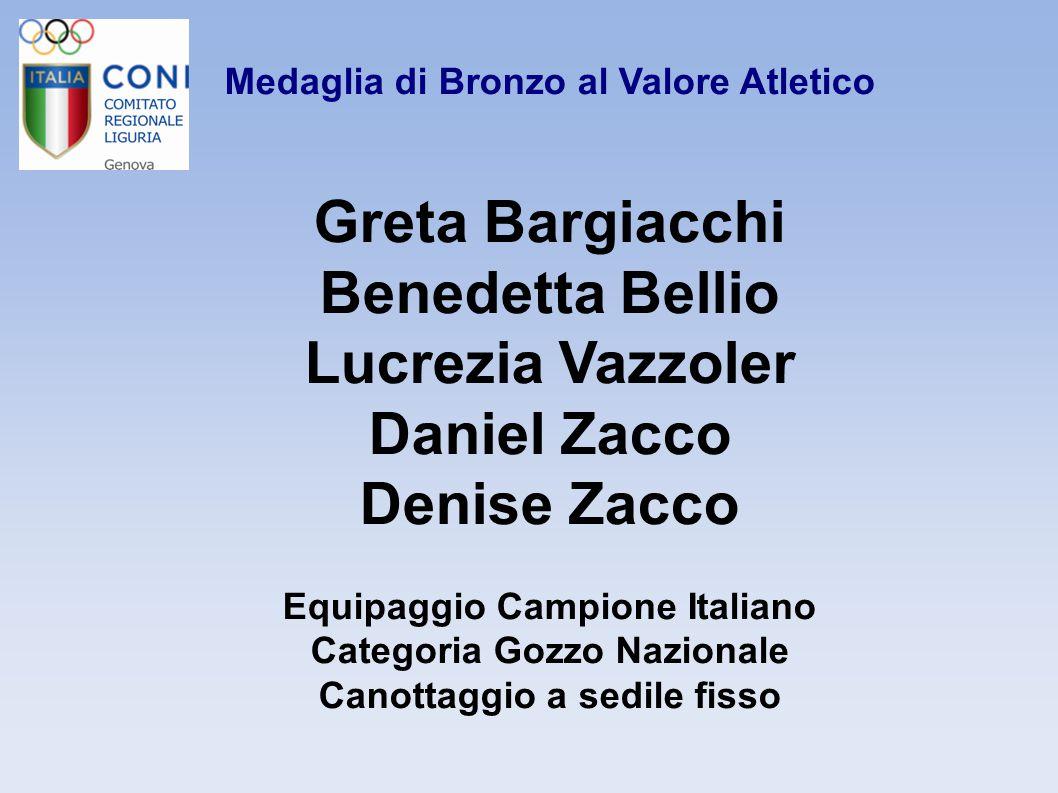Medaglia di Bronzo al Valore Atletico Greta Bargiacchi Benedetta Bellio Lucrezia Vazzoler Daniel Zacco Denise Zacco Equipaggio Campione Italiano Categ