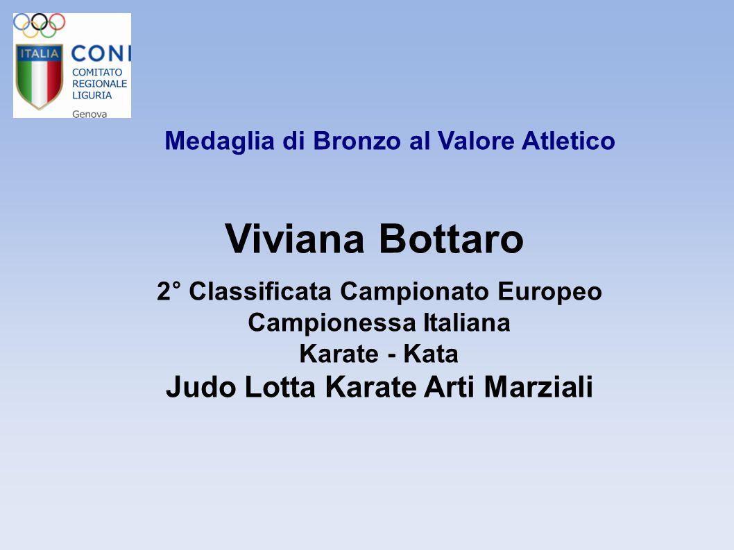 Medaglia di Bronzo al Valore Atletico Viviana Bottaro 2° Classificata Campionato Europeo Campionessa Italiana Karate - Kata Judo Lotta Karate Arti Mar