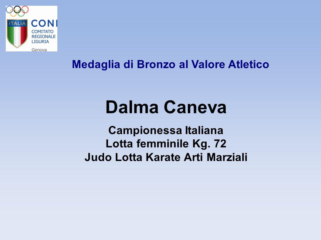 Medaglia di Bronzo al Valore Atletico Dalma Caneva Campionessa Italiana Lotta femminile Kg. 72 Judo Lotta Karate Arti Marziali