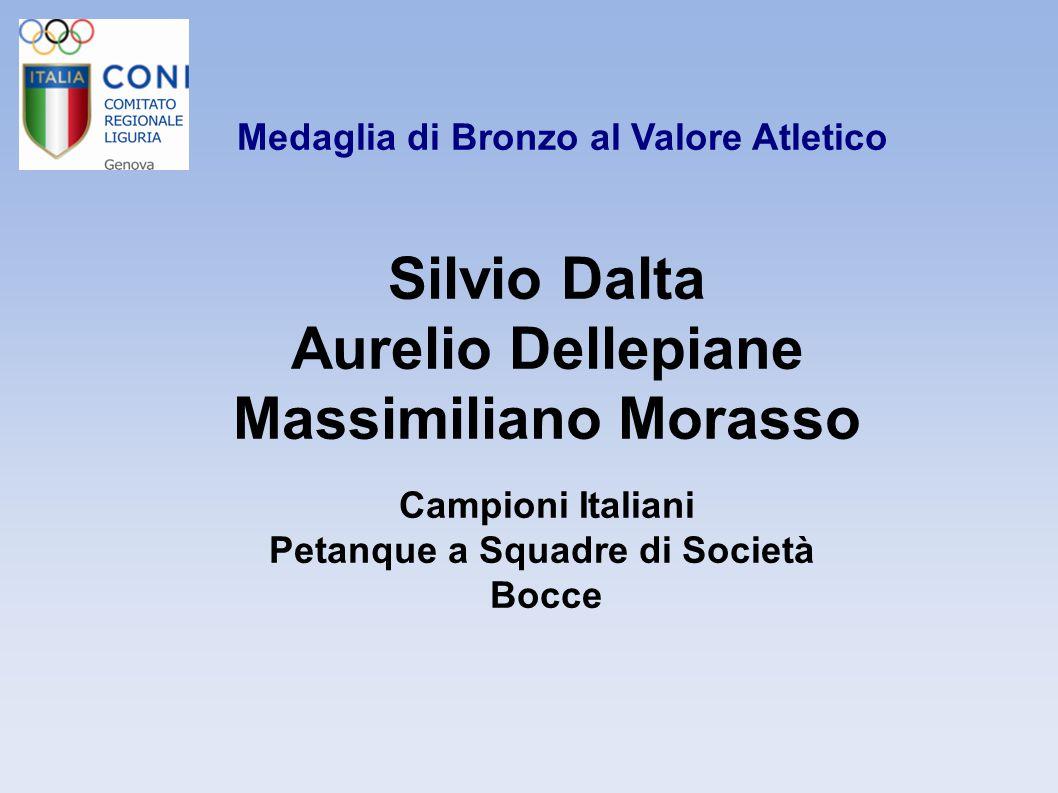 Medaglia di Bronzo al Valore Atletico Silvio Dalta Aurelio Dellepiane Massimiliano Morasso Campioni Italiani Petanque a Squadre di Società Bocce