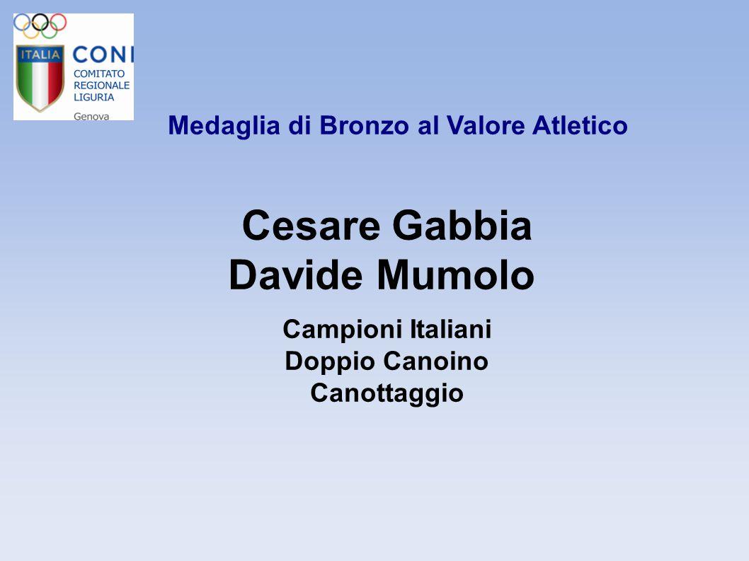 Medaglia di Bronzo al Valore Atletico Cesare Gabbia Davide Mumolo Campioni Italiani Doppio Canoino Canottaggio