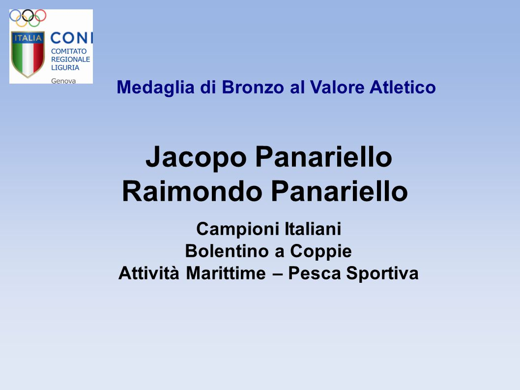 Medaglia di Bronzo al Valore Atletico Jacopo Panariello Raimondo Panariello Campioni Italiani Bolentino a Coppie Attività Marittime – Pesca Sportiva