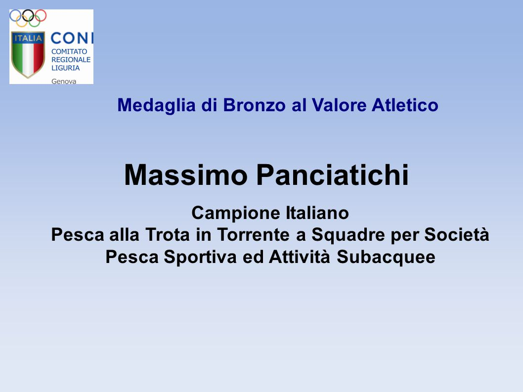 Medaglia di Bronzo al Valore Atletico Massimo Panciatichi Campione Italiano Pesca alla Trota in Torrente a Squadre per Società Pesca Sportiva ed Attiv