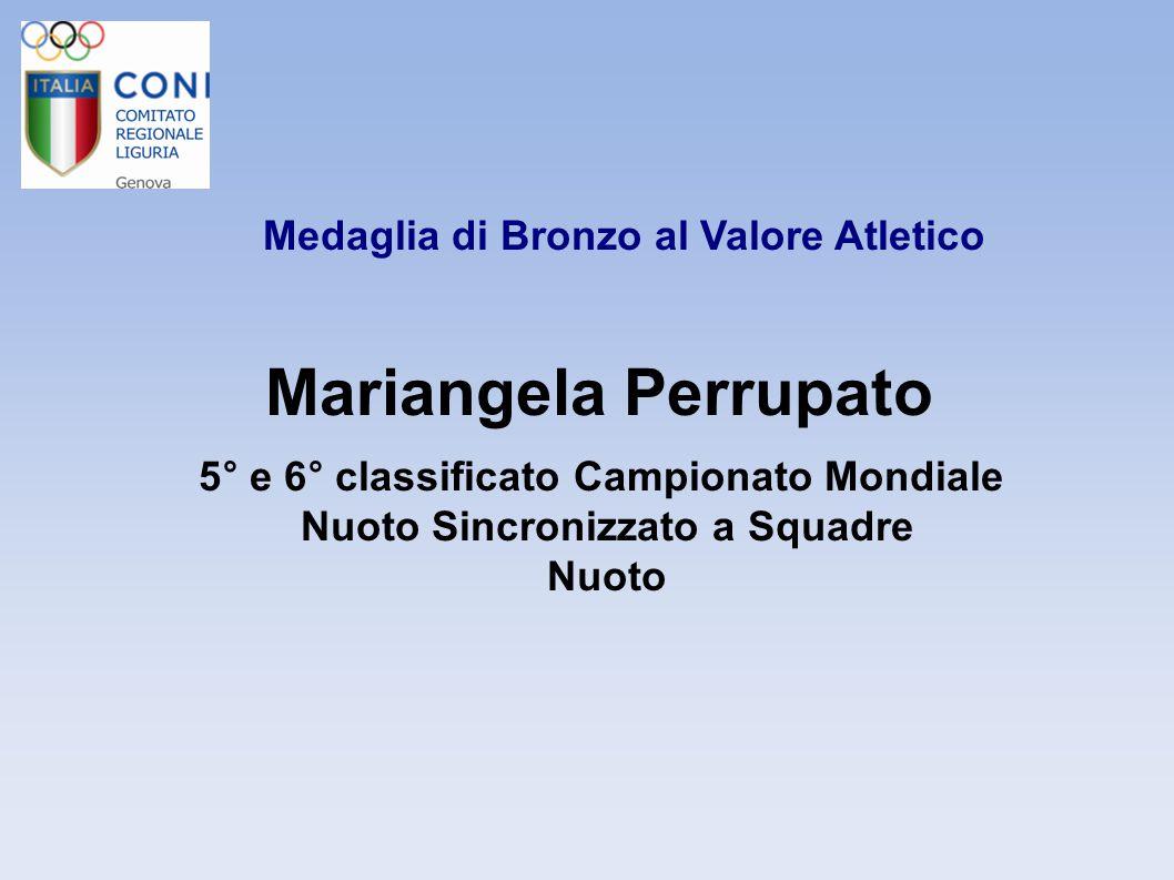 Medaglia di Bronzo al Valore Atletico Mariangela Perrupato 5° e 6° classificato Campionato Mondiale Nuoto Sincronizzato a Squadre Nuoto
