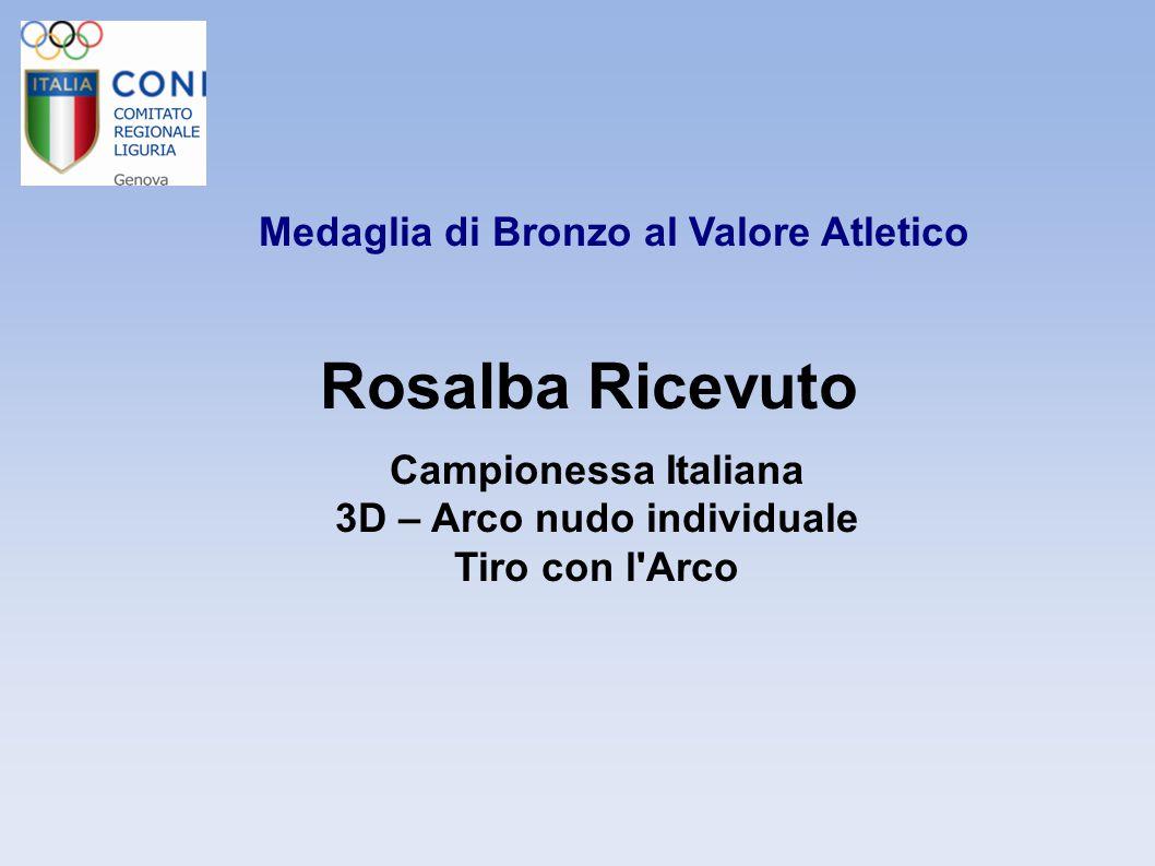 Medaglia di Bronzo al Valore Atletico Rosalba Ricevuto Campionessa Italiana 3D – Arco nudo individuale Tiro con l'Arco