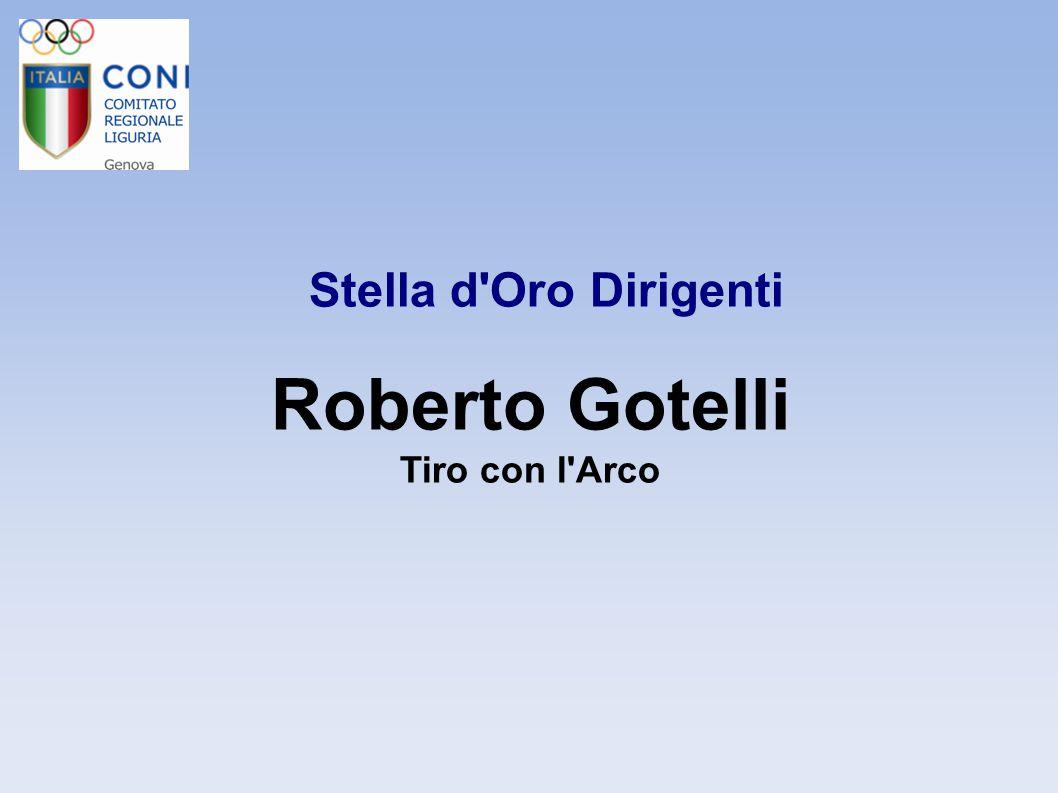 Stella d'Oro Dirigenti Roberto Gotelli Tiro con l'Arco