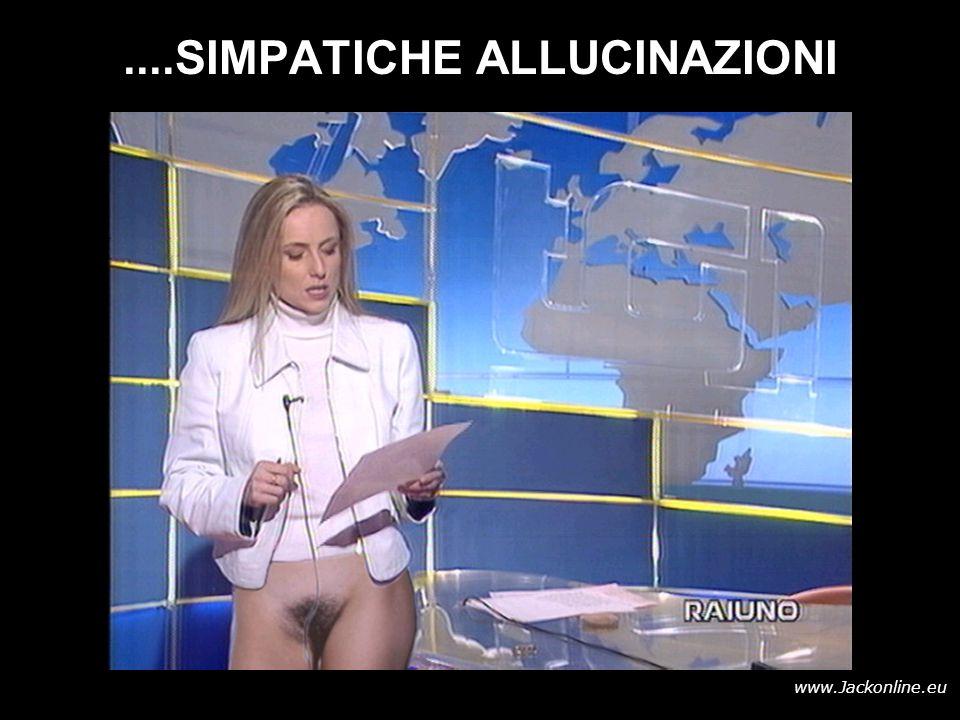 www.Jackonline.eu....SIMPATICHE ALLUCINAZIONI
