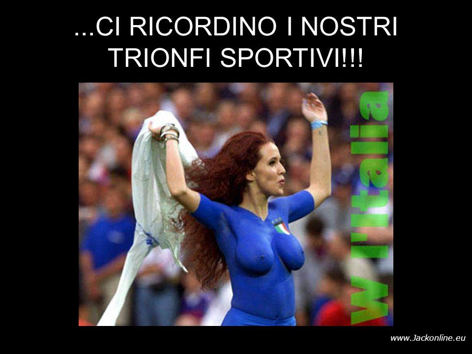 www.Jackonline.eu...CI RICORDINO I NOSTRI TRIONFI SPORTIVI!!!