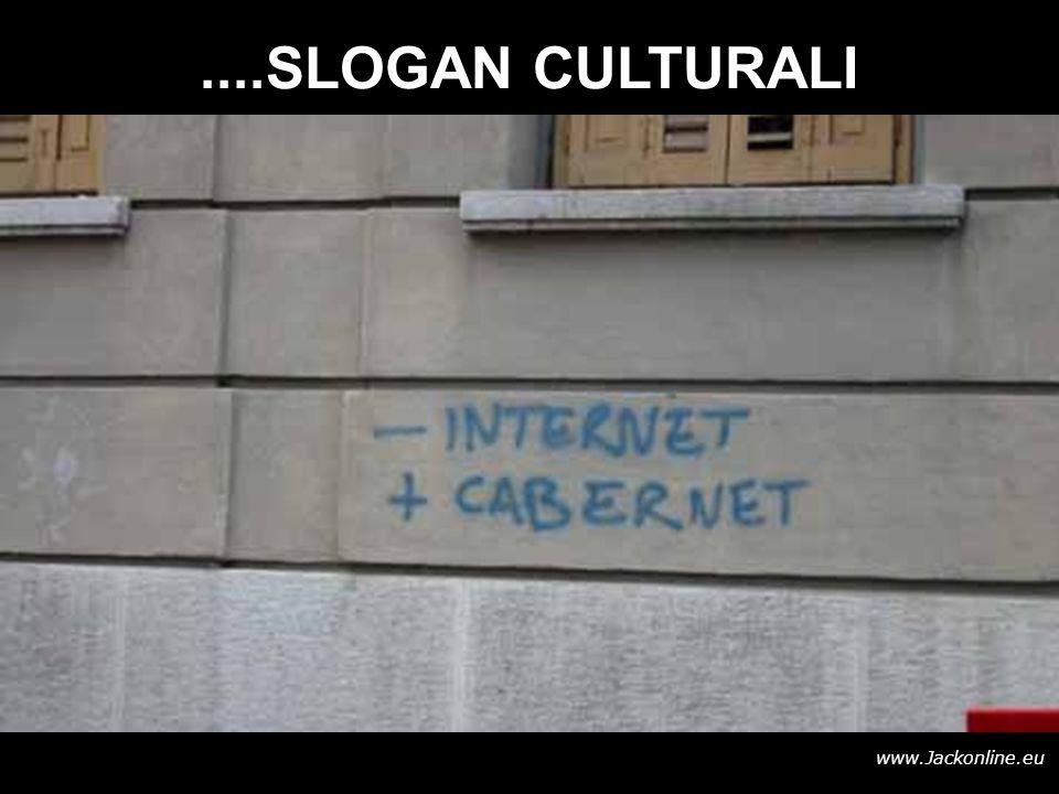 www.Jackonline.eu....SLOGAN CULTURALI