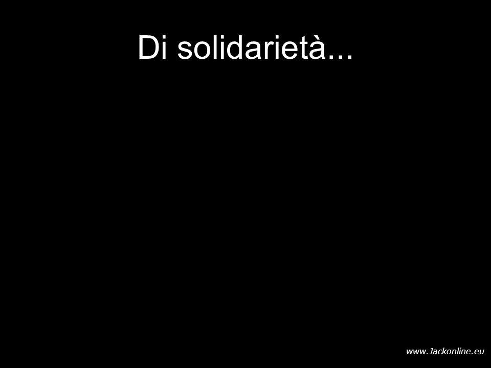 www.Jackonline.eu Di solidarietà...