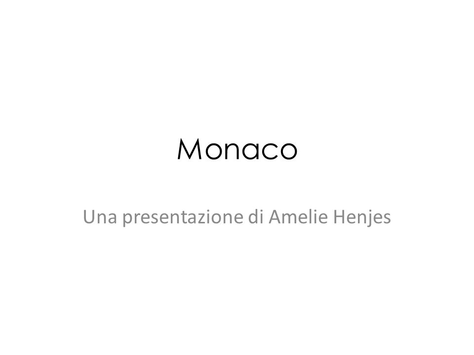 Monaco Una presentazione di Amelie Henjes