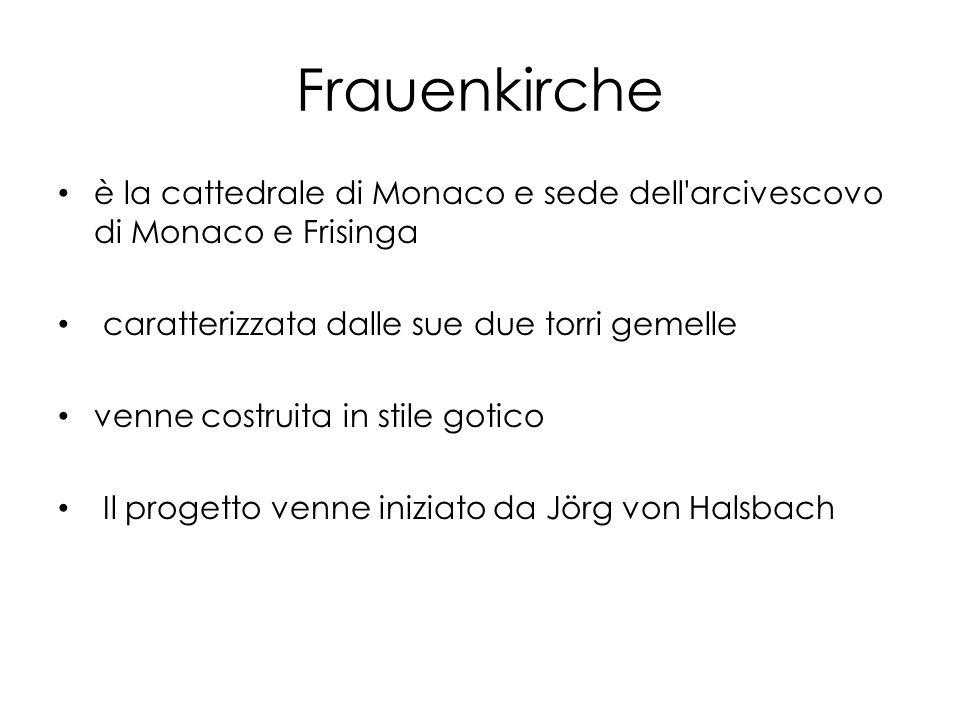 Frauenkirche è la cattedrale di Monaco e sede dell arcivescovo di Monaco e Frisinga caratterizzata dalle sue due torri gemelle venne costruita in stile gotico Il progetto venne iniziato da Jörg von Halsbach