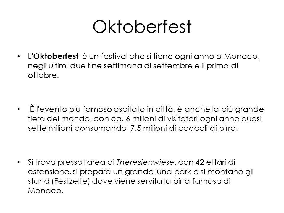 Oktoberfest L Oktoberfest è un festival che si tiene ogni anno a Monaco, negli ultimi due fine settimana di settembre e il primo di ottobre.