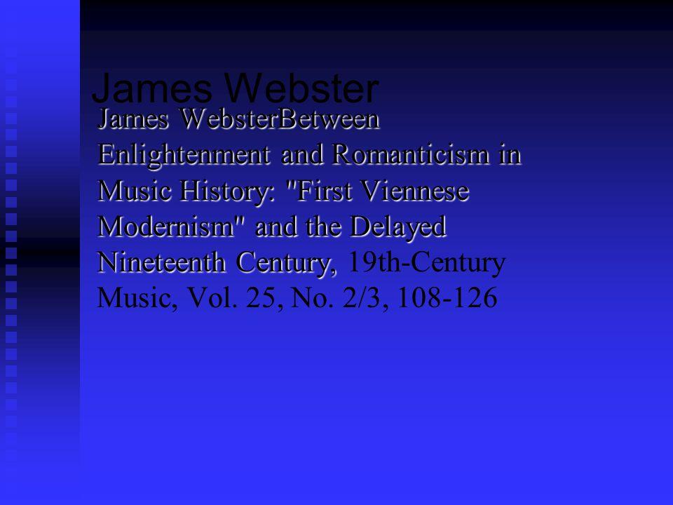 James Webster James WebsterBetween Enlightenment and Romanticism in Music History: