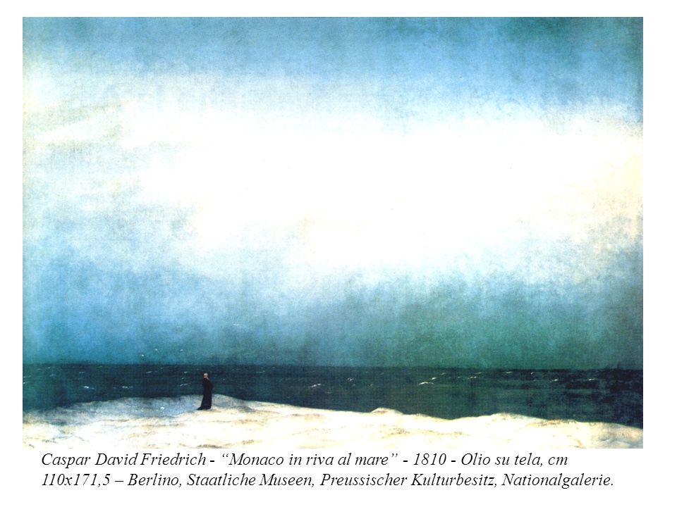 "Caspar David Friedrich - ""Monaco in riva al mare"" - 1810 - Olio su tela, cm 110x171,5 – Berlino, Staatliche Museen, Preussischer Kulturbesitz, Nationa"
