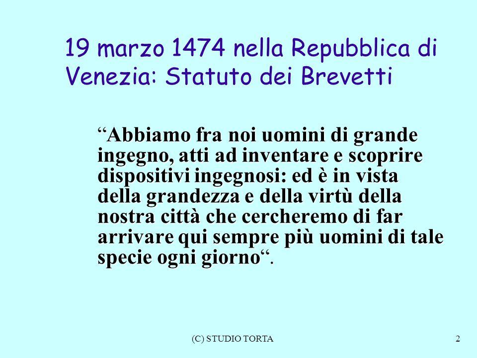 """2 19 marzo 1474 nella Repubblica di Venezia: Statuto dei Brevetti """"Abbiamo fra noi uomini di grande ingegno, atti ad inventare e scoprire dispositivi"""