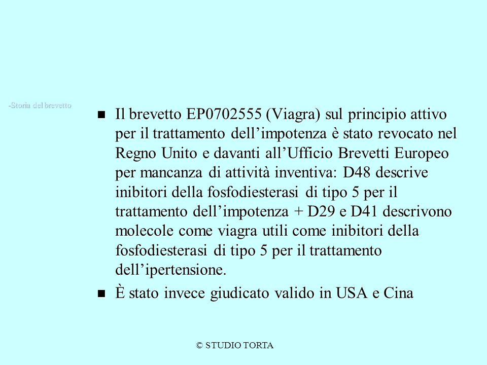 © STUDIO TORTA Il brevetto EP0702555 (Viagra) sul principio attivo per il trattamento dell'impotenza è stato revocato nel Regno Unito e davanti all'Uf