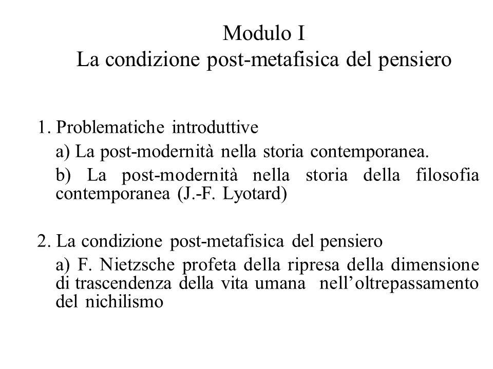 Modulo I La condizione post-metafisica del pensiero 1.