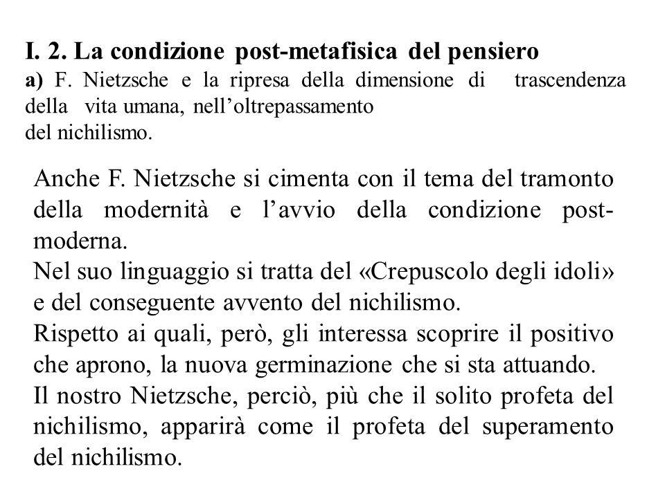I. 2. La condizione post-metafisica del pensiero a) F.