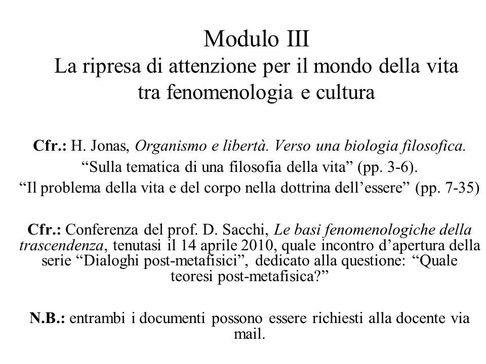 Modulo III La ripresa di attenzione per il mondo della vita tra fenomenologia e cultura Cfr.: H.