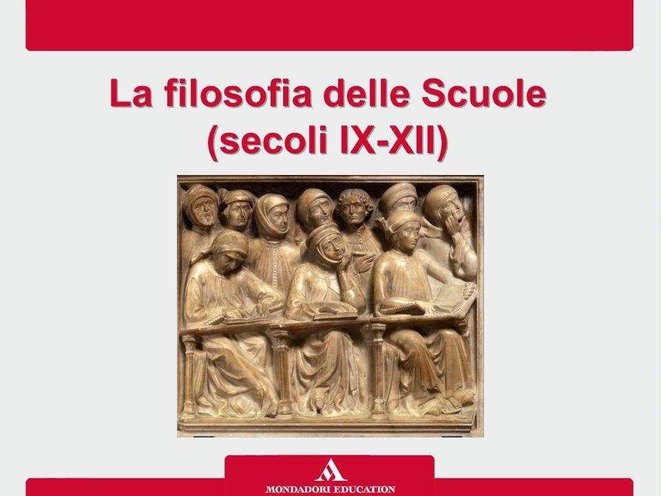 La filosofia delle Scuole (secoli IX-XII) La filosofia delle Scuole (secoli IX-XII)