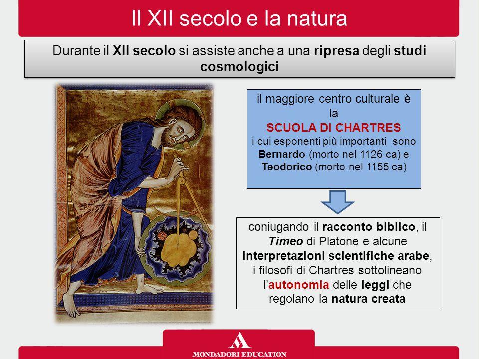 Il XII secolo e la natura Durante il XII secolo si assiste anche a una ripresa degli studi cosmologici coniugando il racconto biblico, il Timeo di Pla