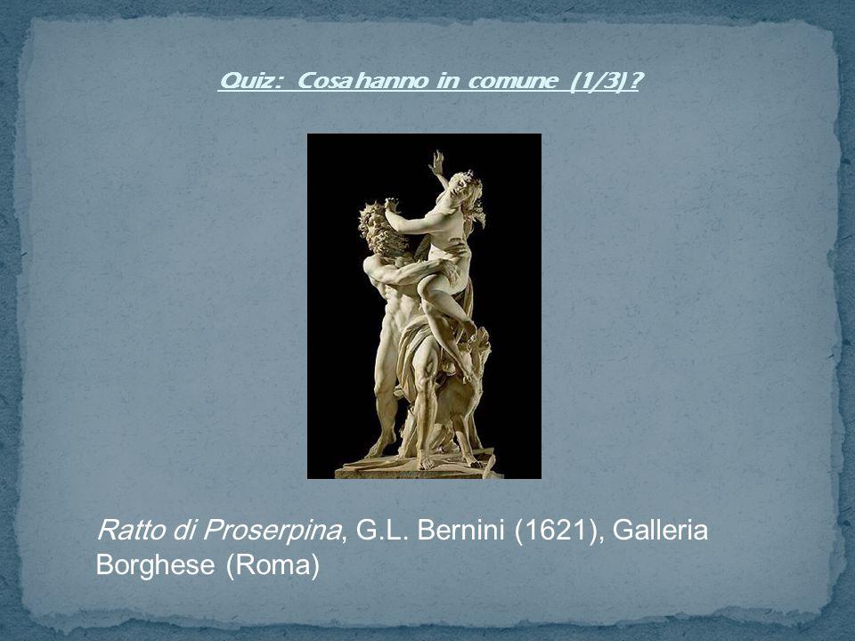 Ratto di Proserpina, G.L. Bernini (1621), Galleria Borghese (Roma)