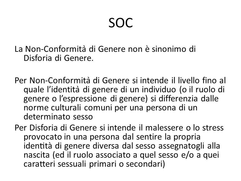 SOC La Non-Conformità di Genere non è sinonimo di Disforia di Genere. Per Non-Conformità di Genere si intende il livello fino al quale l'identità