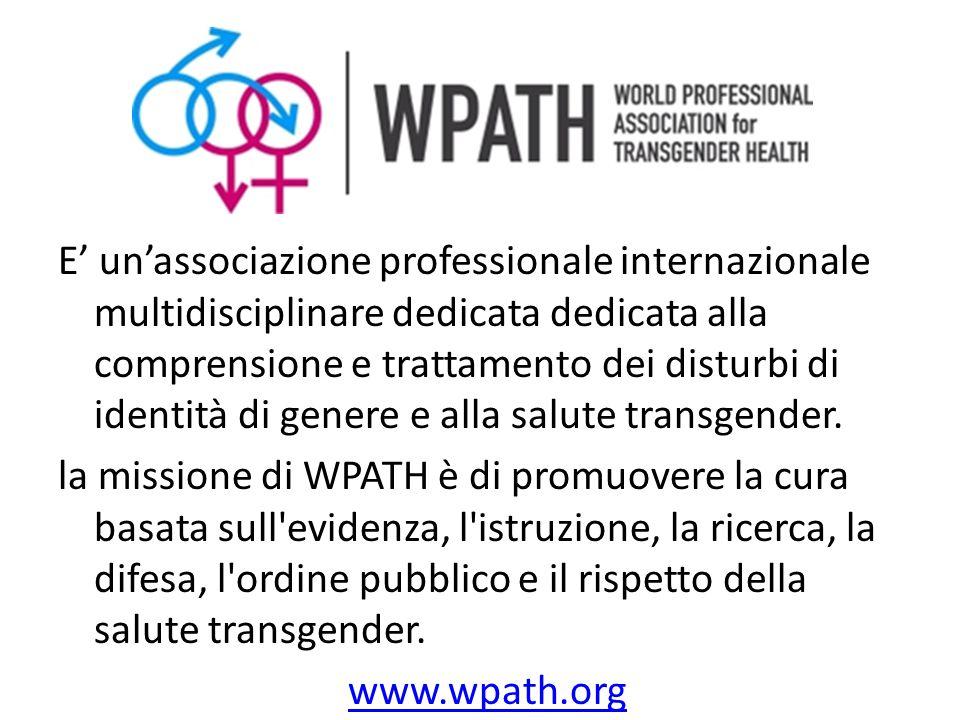 E' un'associazione professionale internazionale multidisciplinare dedicata dedicata alla comprensione e trattamento dei disturbi di identità di genere