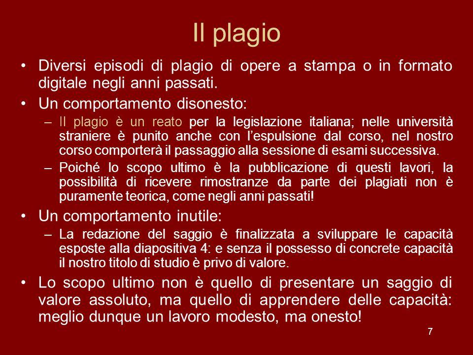 7 Il plagio Diversi episodi di plagio di opere a stampa o in formato digitale negli anni passati.