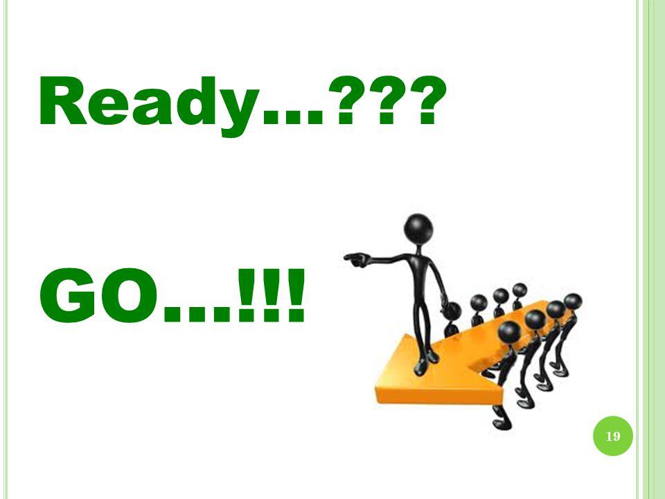 19 Ready… GO…!!!