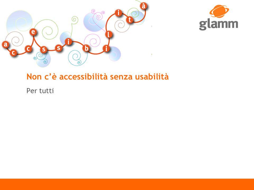 Non c'è accessibilità senza usabilità Per tutti 2